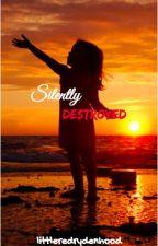 Silently Destroyed   Ryden {COMPLETE} by littleredrydenhood