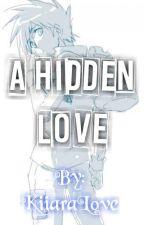 A Hidden Love {Gary Oak y tu}/Actualizaciones Lentas/ by KiiaraLove