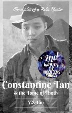 Tales of a Relic Hunter: Constantine Tan & The Tome of Thoth by yizhongt