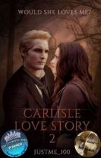 Carlisle love story 2 (English) by JustMe_100