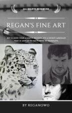 Regan's Fine Art by ReganOwO