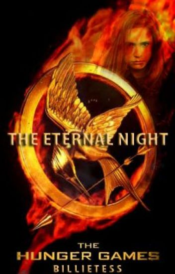 The Eternal Night - The Hunger Games