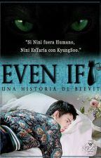 EVEN IF by Beevit