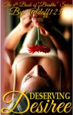 "Deserving Desiree- 6th book of ""Breathe"" Series by daff123"