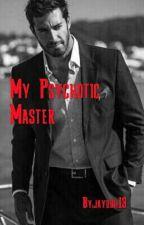 My Psychotic Master by jayduh13