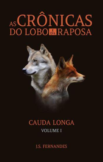 As Crônicas do Lobo e da Raposa - Cauda Longa [COMPLETO]