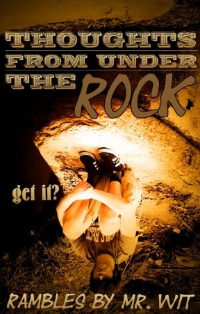Thoughts From Under the Rock by GPoplawski