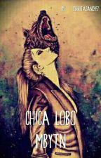 ∆•Chica Lobo•∆ [MB&TN]  by MelaniiySanchez