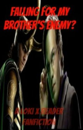 Falling for my Brother's Enemy? (A Loki x Reader FanFiction