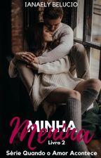 Minha Menina - Série Quando o Amor Acontece by Ianaely_Belucio