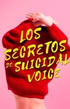 Los secretos de Suicidal Voice by Suicidal_voice
