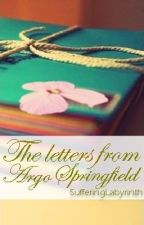The Letters From Argo Springfield by SufferingLabyrinth
