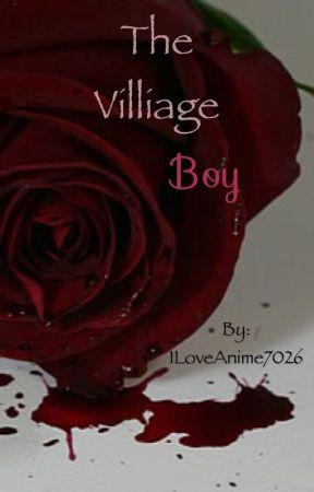 The Village Boy by ILoveAnime7026
