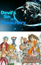 Devil's Sin of Treachery (A Seven Deadly Sins Fanfic) by TheImperialSarcasm