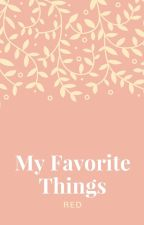Collection of My Favorite Things by RedKlutz