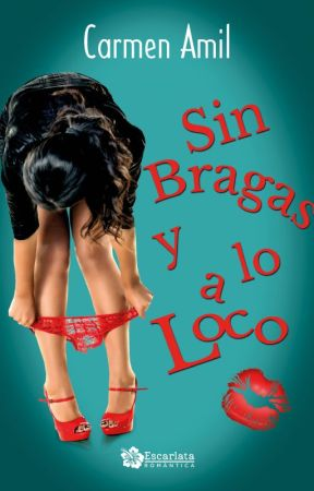 Sin Bragas y a lo Loco - Carmen Amil by CristinaBentancour