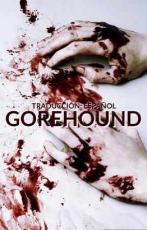 『Gorehound』Joshler -[TRADUCCION] by P0lar1ze