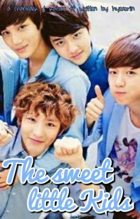 The Sweet Little Kids || CHANBAEK & KAISOO FF by hyexorin