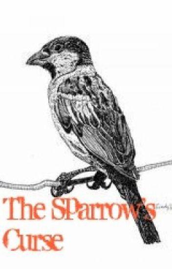 The Sparrow's Curse
