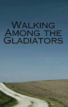 Walking Among the Gladiators by AquaOrb