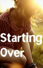 Starting Over by esoteric918