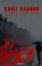 Kanlı Yağmur by Darknuss
