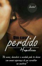 Um caso perdido - Hopeless - Destiel by vadiasadness