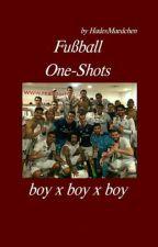 Fußball One Shots [boy x boy x boy] by HadesMaedchen