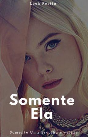 Somente Ela by leticiafortin