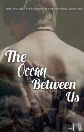 The Ocean Between Us (PREVIEW) by -UnknownWriter-