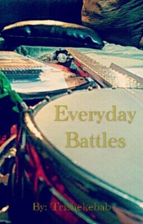Everyday Battles by trishekebab