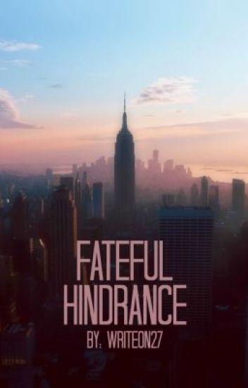 Fateful Hindrance