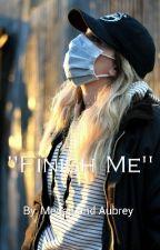 """""""Finish Me"""" by Bobgan"""