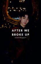 After We Broke Up by ccandygurl