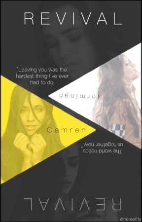Revival (Camren/Norminah) by ethereal1ty