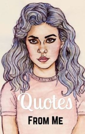 Quotes From Me  by -lovelyWRITING