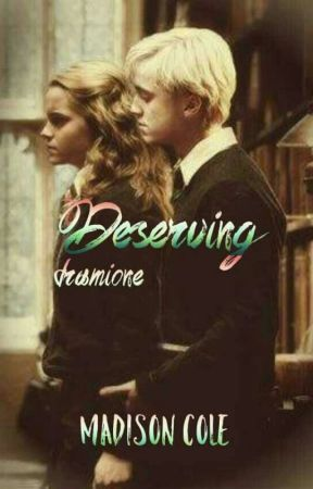 Deserving // DraMione by madisoncolex