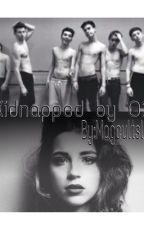 Kidnapped by O2L by magcultslut