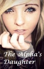 The Alpha's Daughter by LotsOfLarryLove