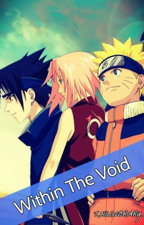 Within The Void - A Naruto Fanfiction by TheLibrary_