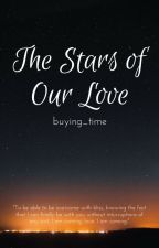 The Stars of Our Love [ Wattys 2017] by buying_time