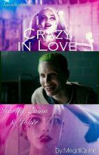 Crazy In Love    Harley Quinn & Joker  by MegdiQuinn