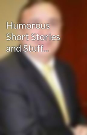Humorous Short Stories and Stuff... by RayAlan