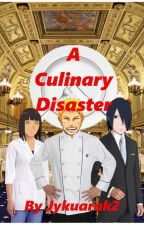 A Culinary Disaster - ON HOLD by Jykuarak2