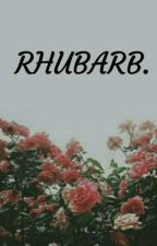 Rhubarb || الـرُوبَـارْبْ by 7_Luthar_m