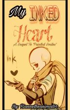 My Inked Heart (An Ink!Sans x Reader) (Sequel to Painted Smiles) by Riannetheanimator