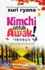 ♡Kimchi Untuk Awak♡ by xann240586