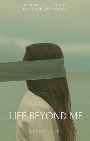 Life Beyond Me by devoraLOVE13