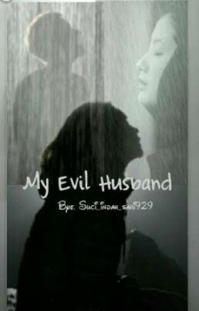 My Evil Husband by suci_indah_sari929