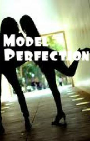 Model Perfection by ModelChick95